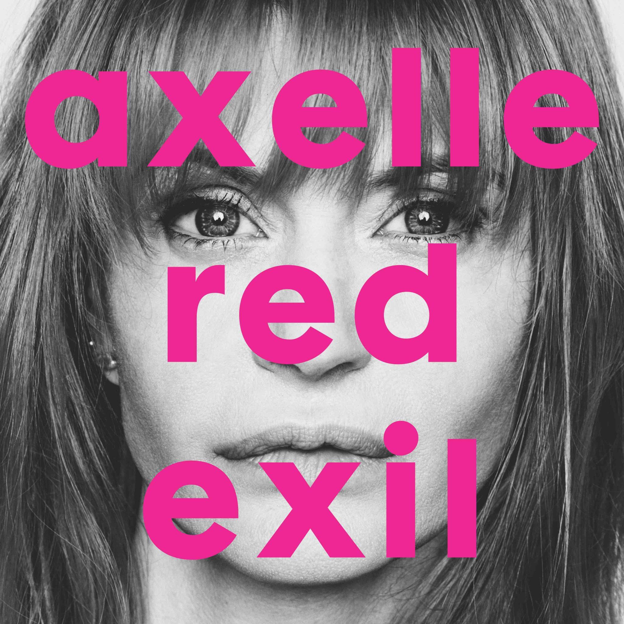J'écoute (enfin) le nouvel album d'Axelle Red « Exil ».
